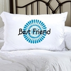 Pillowcase with blue flower blossoms in circular fashion and the phrase Best Friend written across the center.